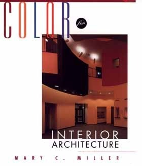 Color for Interior Architecture  by  Mary C. Miller