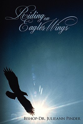 Riding on Eagles Wings Bishop-Dr. Julieann Pinder
