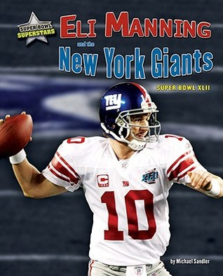 Eli Manning and the New York Giants: Super Bowl XLII  by  Michael Sandler