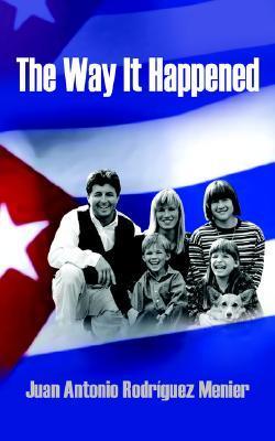 The Way It Happened Juan Antonio Rodríguez Menier