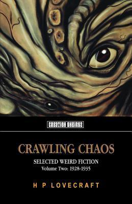 Crawling Chaos Volume 2: Selected Weird Fiction 1928-1935 H.P. Lovecraft
