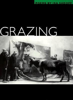 Grazing: POEMS  by  Ira Sadoff
