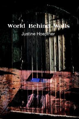 World Behind Walls  by  Justine Hoepfner