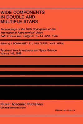 Wide Components in Double and Multiple Stars: Proceedings of the 97th Colloquium of the International Astronomical Union Held in Brussels, Belgium, 8 13 June, 1987 International Astronomical Union