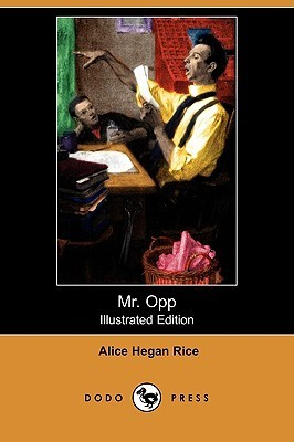 Mr. Opp (Illustrated Edition)  by  Alice Hegan Rice