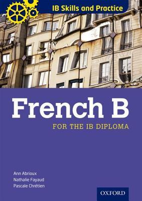 IB Skills and Practice: French B Ann Abrioux