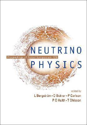 Neutrino Physics - Proceedings of Nobel Symposium 129  by  Lars Bergström