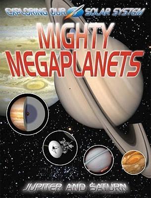 Mighty Megaplanets: Jupiter and Saturn  by  David Jefferis