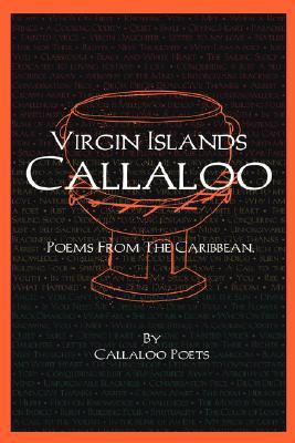 V.I. Callaloo: Poems from the Caribbean Poets Callaloo Poets