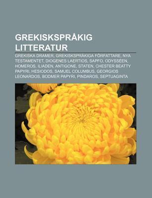 Grekiskspr Kig Litteratur: Grekiska Dramer, Grekiskspr Kiga F Rfattare, Nya Testamentet, Diogenes Laertios, Sapfo, Odyss En, Homeros, Iliaden Source Wikipedia