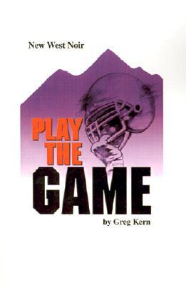 Play The Game Greg Kern