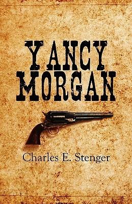 Yancy Morgan  by  Charles E. Stenger