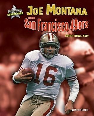 Joe Montana and the San Francisco 49ers: Super Bowl XXIV  by  Michael Sandler