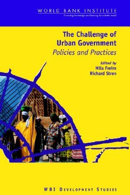 The Challenge of Urban Government: Policies and Practices  by  Mila Freire