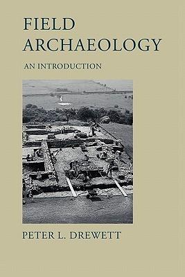 Field Archaeology: An Introduction Peter Drewett