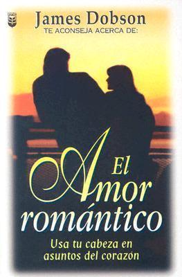 Amor Romantico, El  by  James C. Dobson