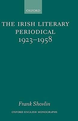 The Irish Literary Periodical 1923-1958  by  Frank Shovlin