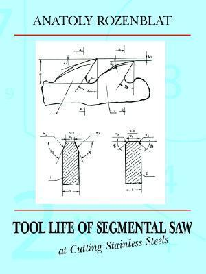 Tool Life of Segmental Saw at Cutting Stainless Steels Anatoly Rozenblat