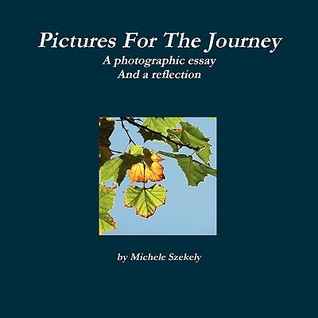 Pictures for the Journey Michele Szekely