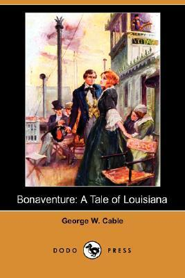 Bonaventure: A Tale of Louisiana  by  George W. Cable