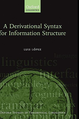 A Derivational Syntax for Information Structure  by  Luis  López