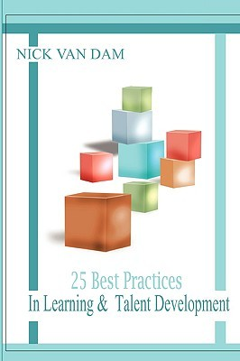 25 Best Practices in Learning & Talent Development  by  Nick Van Dam