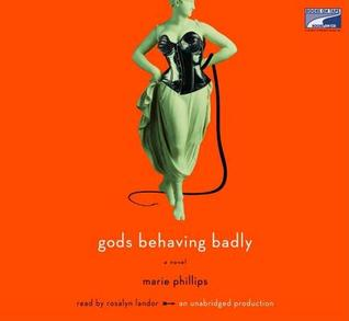 Gods Behaving Badly, 8 Compact Discs [Unabridged]  by  Marie Phillips