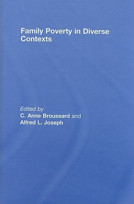 Family Poverty in Diverse Contexts C. Anne Broussard