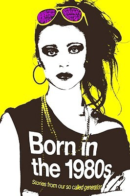 Born in the 1980s  by  Catherine Browne