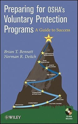 Preparing for OSHAs Voluntary Protection Programs: A Guide to Success [With CDROM]  by  Brian T. Bennett