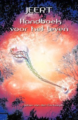 Jeert Handboek Voor Het Leven  by  Johan Van Den Eertwegh