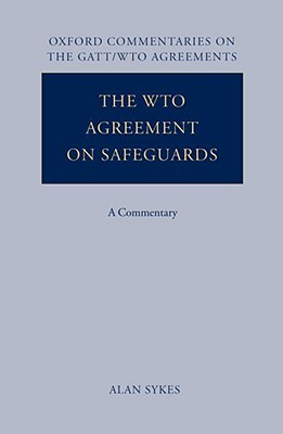 The WTO Agreement on Safeguards: A Commentary Alan O. Sykes