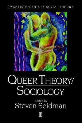 Queer Theory Sociology Steven Seidman