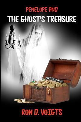Penelope and the Ghosts Treasure  by  Ron D. Voigts