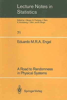 A Road to Randomness in Physical Systems  by  Eduardo M.R.A. Engel