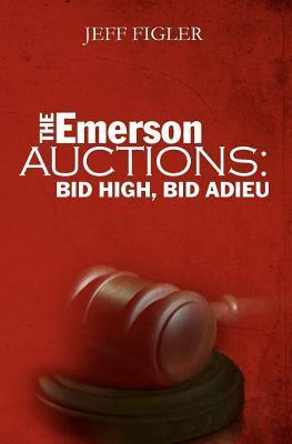 The Emerson Auctions: Bid High, Bid Adieu Jeff Figler