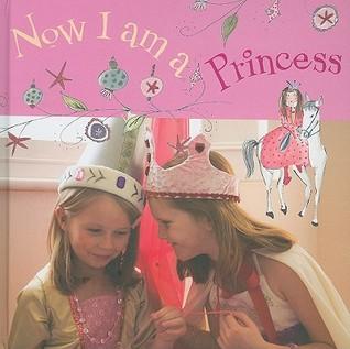Now I Am a Princess  by  Catherine Osborne
