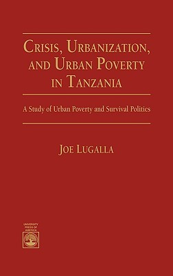 Adjustment and Poverty in Tanania  by  Joe Lugalla