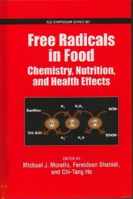 Free Radicals in Food: Chemistry, Nutrition and Health Effects  by  Michael Morello