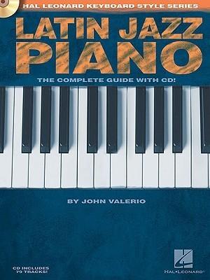 Latin Jazz Piano: Hal Leonard Keyboard Style Series  by  John Valerio