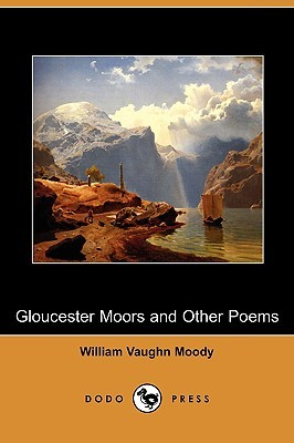 Gloucester Moors and Other Poems William Moody
