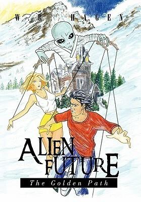 Alien Future: The Golden Path  by  W.R. Hagen