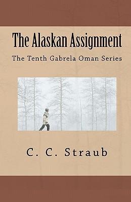 The Alaskan Assignment C.C. Straub