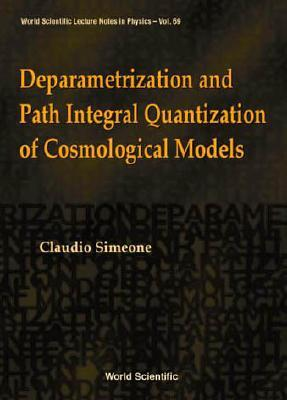 Deparametrization and Path Integral Quantization of Cosmological Models Claudio Simeone