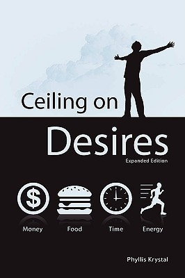 Ceiling on Desires, Expanded Edition  by  Phyllis Krystal