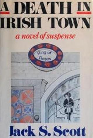 A Death in Irish Town  by  Jack S. Scott