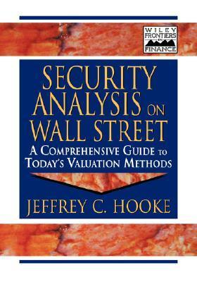 Security Analysis on Wall Street: A Comprehensive Guide to Todays Valuation Methods  by  Jeffrey C. Hooke