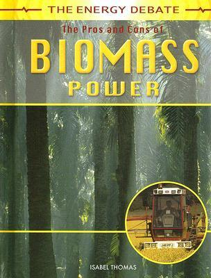 The Pros And Cons Of Biomass Power  by  Isabel Thomas
