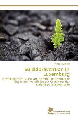 Suizidpravention in Luxemburg  by  Françoise Zenner