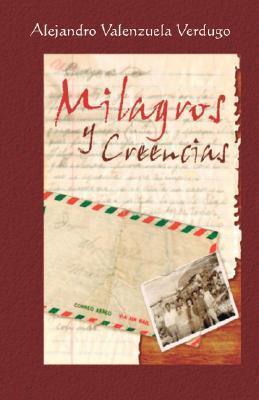 Milagros y Creencias  by  Alejandro Valenzuela Verdugo